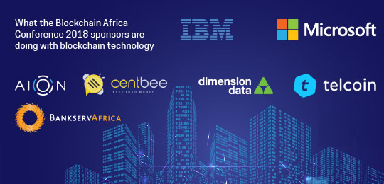 What the Blockchain Africa Conference 2018 sponsors are doing with blockchain technology