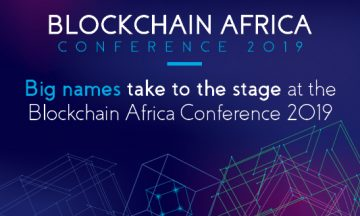 Big names to take the stage at the Blockchain Africa Conference 2019